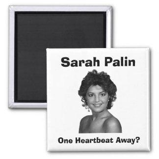 Sarah Palin:  One Heartbeat Away? Magnet