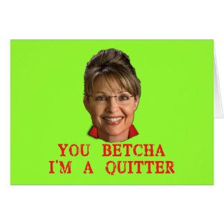 Sarah Palin Quitter T-shirts, Buttons, Mugs Card