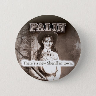 Sarah Palin, There's a new Sheriff in town. 6 Cm Round Badge