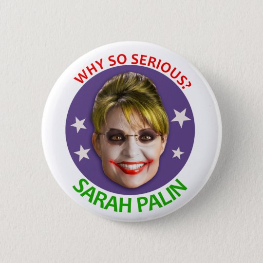 Sarah Palin, Why So Serious? 6 Cm Round Badge