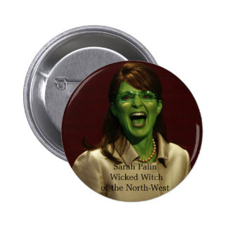 Sarah Palin: Wicked Witch of the North-West Button