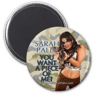 Sarah Palin - You Want A Piece Of Me? Magnet