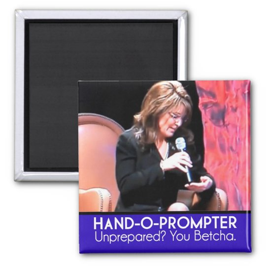 Sarah Palin's Teleprompter: The Hand-o-Prompter Square Magnet