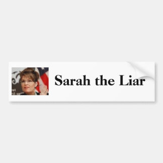 Sarah the Liar Bumper Sticker