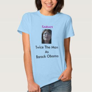 SARAH Twice The Man As Barack Obama Tee Shirt