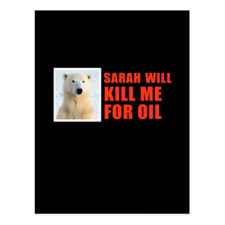 Sarah will kill me for oil postcard