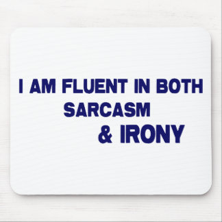 Sarcasm and Irony Mouse Mat