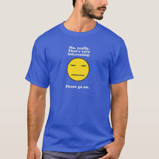 Sarcasm at it's best T-Shirt
