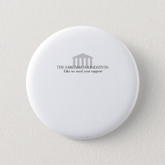 Sarcasm Foundation 6 Cm Round Badge