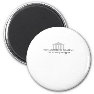 Sarcasm Foundation 6 Cm Round Magnet