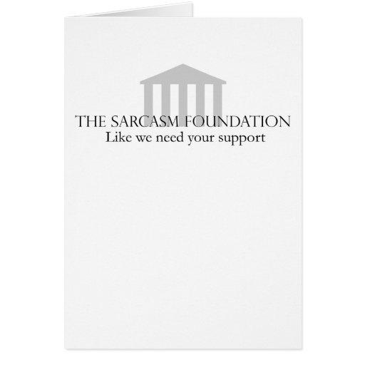 Sarcasm Foundation Card