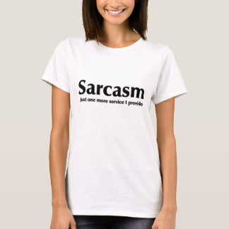 Sarcasm Funny Design T-Shirt