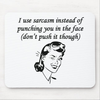 Sarcasm Instead Of Punching Mousepads