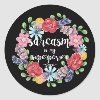Sarcasm is my superpower Stickers