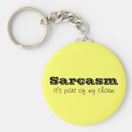 Sarcasm is Part of My Charm Keychain