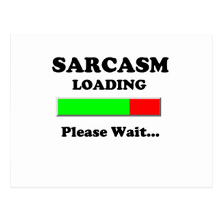Sarcasm Loading Please Wait Postcard