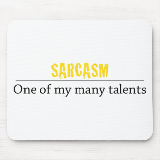Sarcasm - One of my many talents Mouse Mat