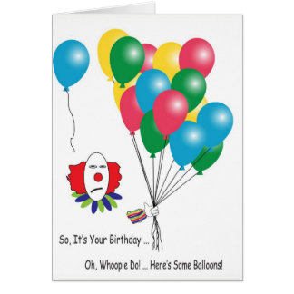 Sarcastic Clown with Balloons Birthday Card