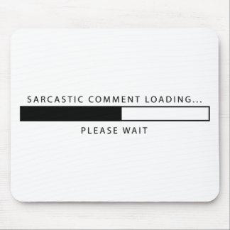Sarcastic Comment Loading Mouse Mat