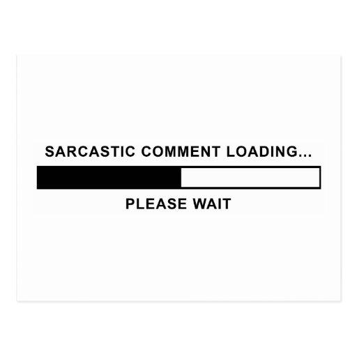 Sarcastic Comment Loading Postcards