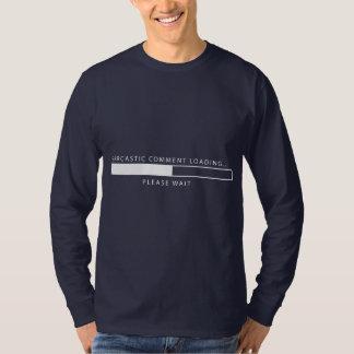 Sarcastic Comment Loading T-Shirt
