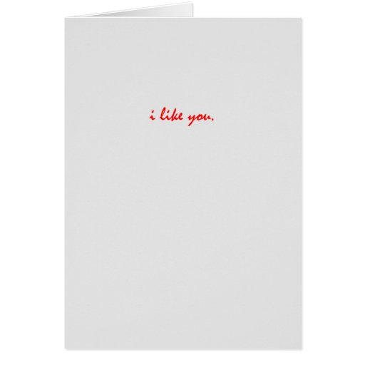 Sarcastic I Like You Greeting Card