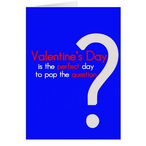 Sarcastic Pop the Question Valentines Day Card
