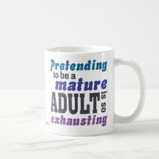 Sarcastic Pretending to be an Adult Coffee Mug