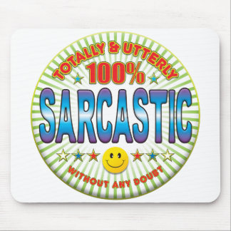 Sarcastic Totally Mouse Pads