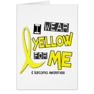 Sarcoma I WEAR YELLOW FOR ME 37 Greeting Card