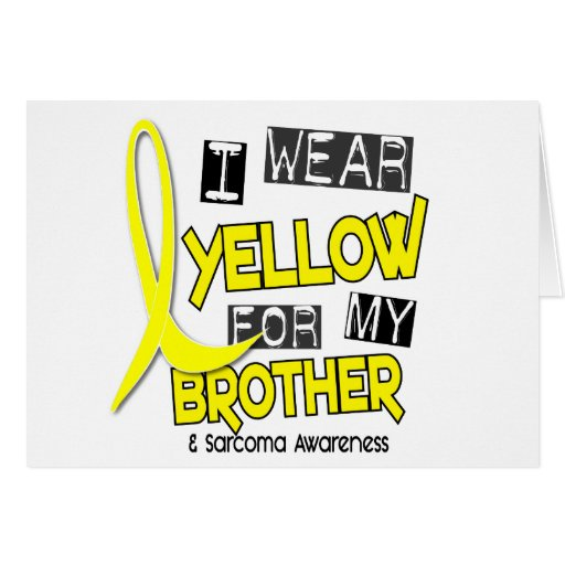 Sarcoma I WEAR YELLOW FOR MY BROTHER 37 Card