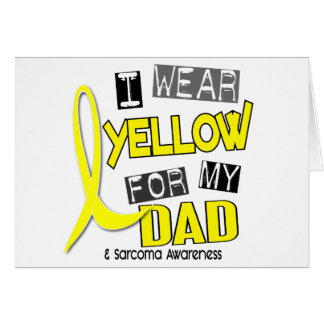 Sarcoma I WEAR YELLOW FOR MY DAD 37 Greeting Card