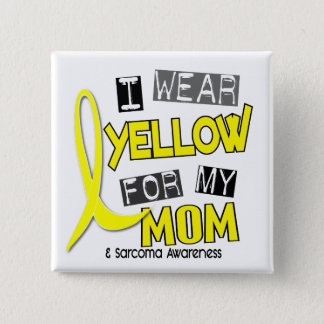 Sarcoma I WEAR YELLOW FOR MY MOM 37 15 Cm Square Badge