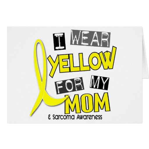 Sarcoma I WEAR YELLOW FOR MY MOM 37 Greeting Card