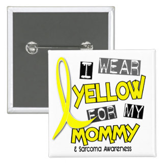 Sarcoma I WEAR YELLOW FOR MY MOMMY 37 15 Cm Square Badge