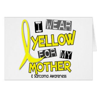 Sarcoma I WEAR YELLOW FOR MY MOTHER 37 Greeting Cards