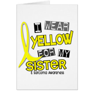 Sarcoma I WEAR YELLOW FOR MY SISTER 37 Greeting Cards