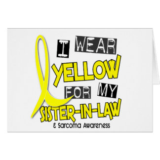 Sarcoma I WEAR YELLOW FOR MY SISTER-IN-LAW 37 Greeting Cards