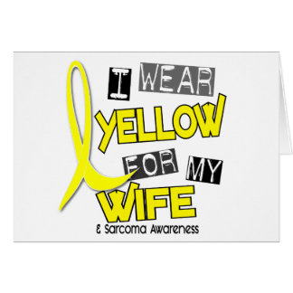 Sarcoma I WEAR YELLOW FOR MY WIFE 37 Greeting Card