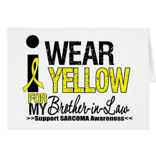 Sarcoma I Wear Yellow Ribbon For My Brother-in-Law Greeting Card