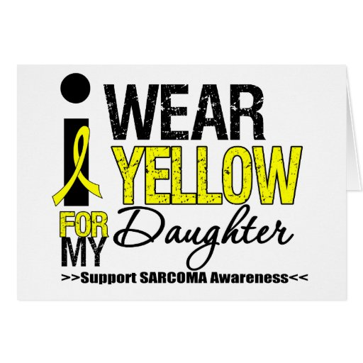 Sarcoma I Wear Yellow Ribbon For My Daughter Card