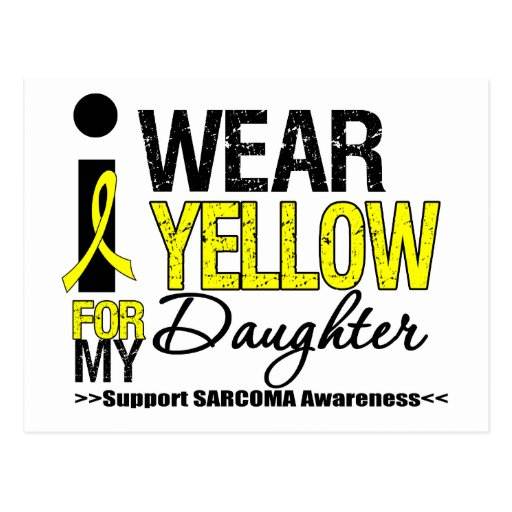 Sarcoma I Wear Yellow Ribbon For My Daughter Post Card