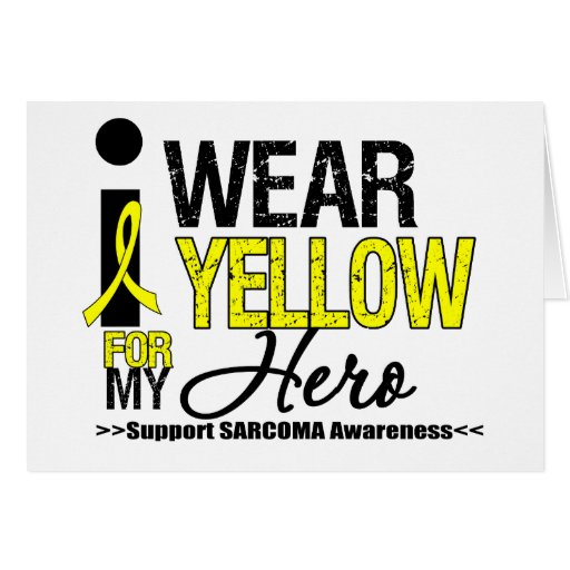 Sarcoma I Wear Yellow Ribbon For My Hero Card