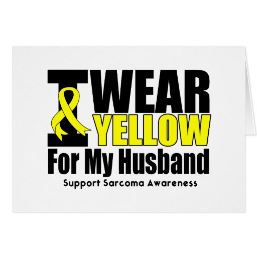 Sarcoma I Wear Yellow Ribbon For My Husband Greeting Card
