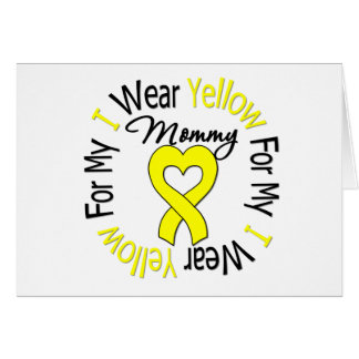 Sarcoma I Wear Yellow Ribbon For My Mommy Card