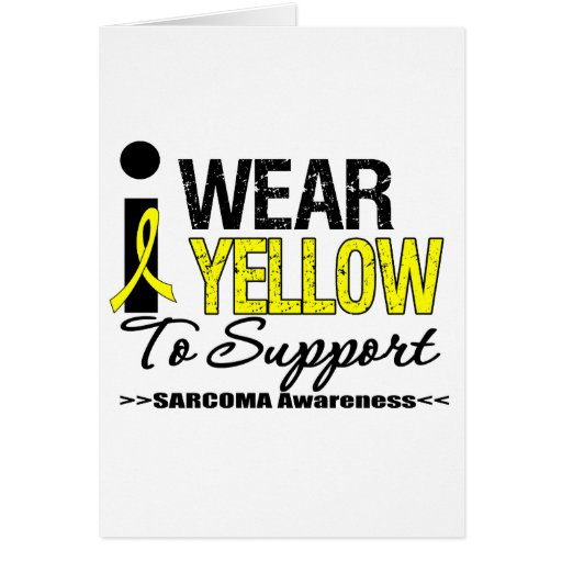 Sarcoma I Wear Yellow Ribbon To Support Awareness Greeting Card