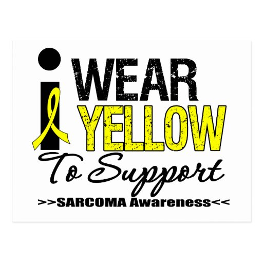Sarcoma I Wear Yellow Ribbon To Support Awareness Post Card