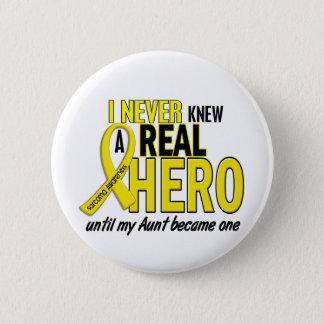 Sarcoma NEVER KNEW A HERO 2 Aunt 6 Cm Round Badge