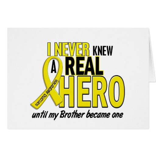 Sarcoma NEVER KNEW A HERO 2 Brother Greeting Cards