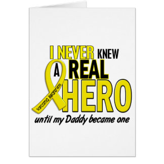 Sarcoma NEVER KNEW A HERO 2 Daddy Greeting Cards